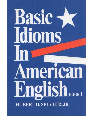 Basic Idioms In American English 1