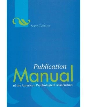 Publication Manual of the American Psychological Association (Sixth Edition)