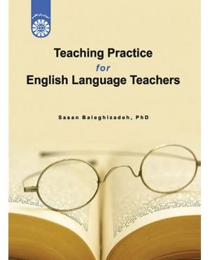 Teaching Practice for English Language Teachers