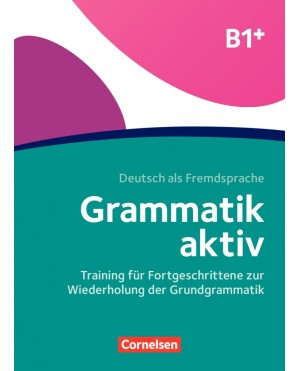 Grammatik aktiv B1+