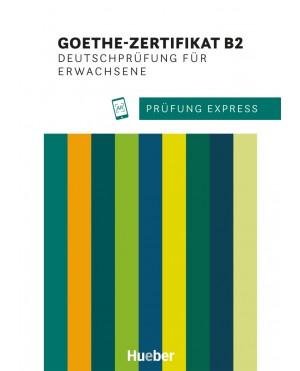 Prüfung Express – Goethe-Zertifikat B2, Deutschprüfung für Erwachsene